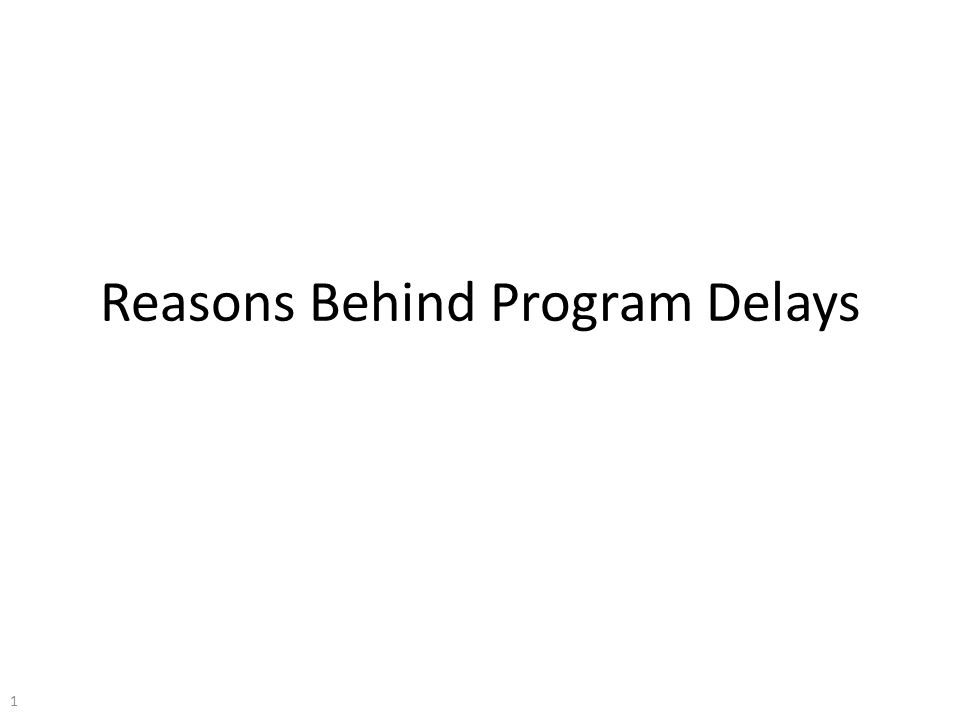Reasons Behind Program Delays