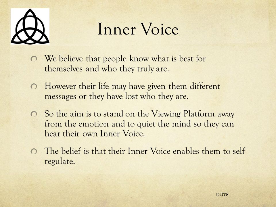 Inner Voice We believe that people know what is best for themselves and who they truly are.