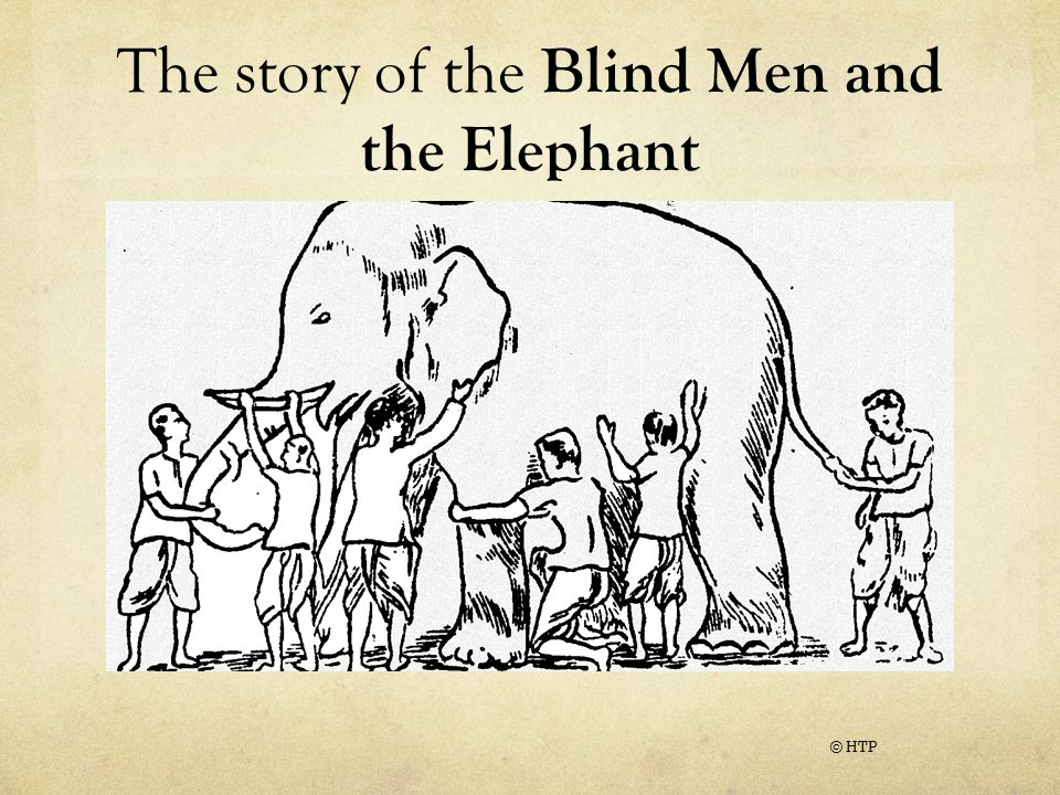 The story of the Blind Men and the Elephant