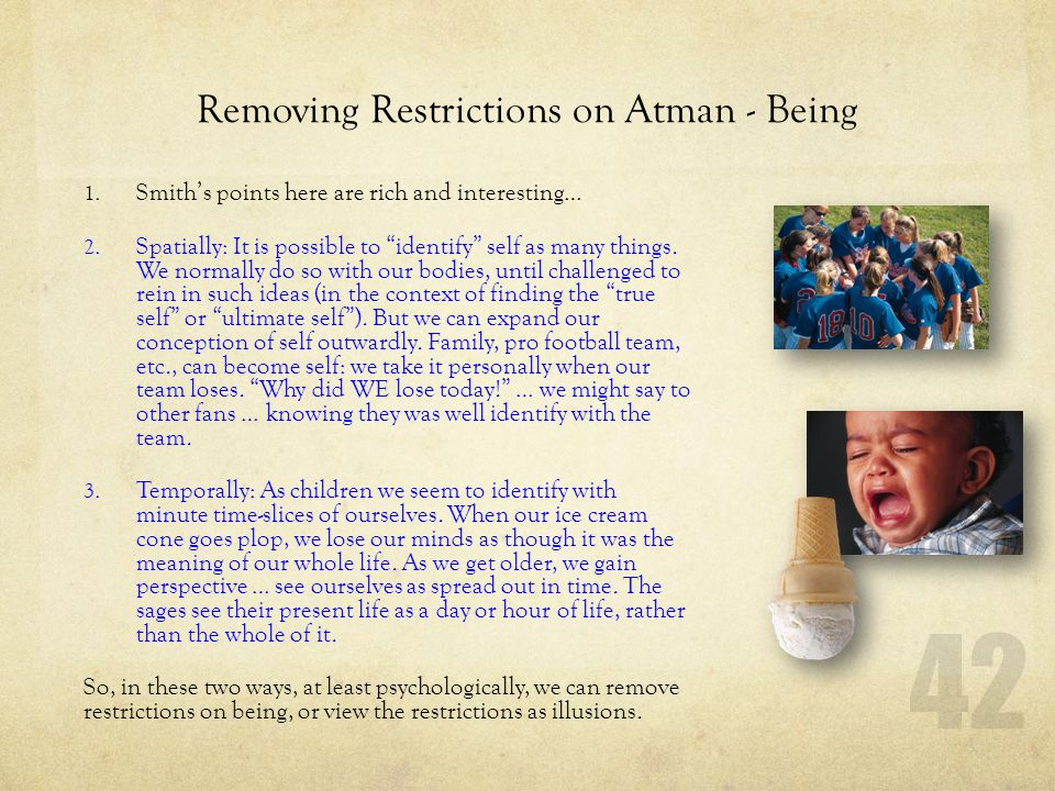 Removing Restrictions on Atman - Being