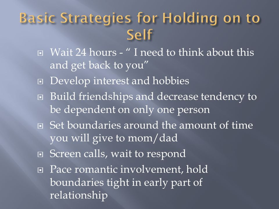 Basic Strategies for Holding on to Self