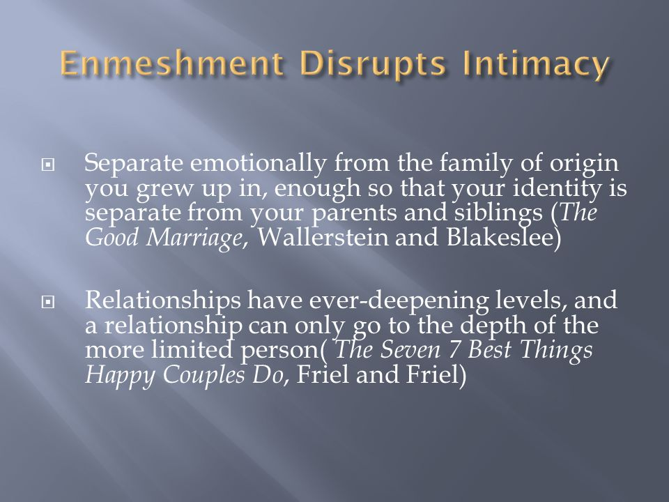 Enmeshment Disrupts Intimacy