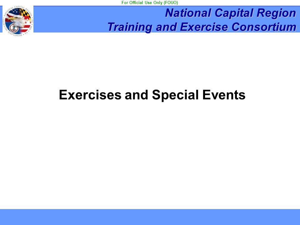For Official Use Only (FOUO) Exercises and Special Events