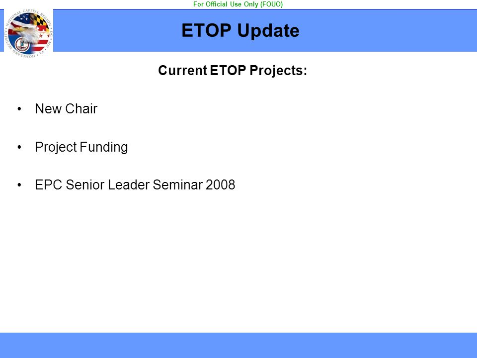 For Official Use Only (FOUO) Current ETOP Projects: