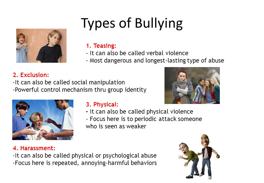 Types of Bullying 1. Teasing: - It can also be called verbal violence