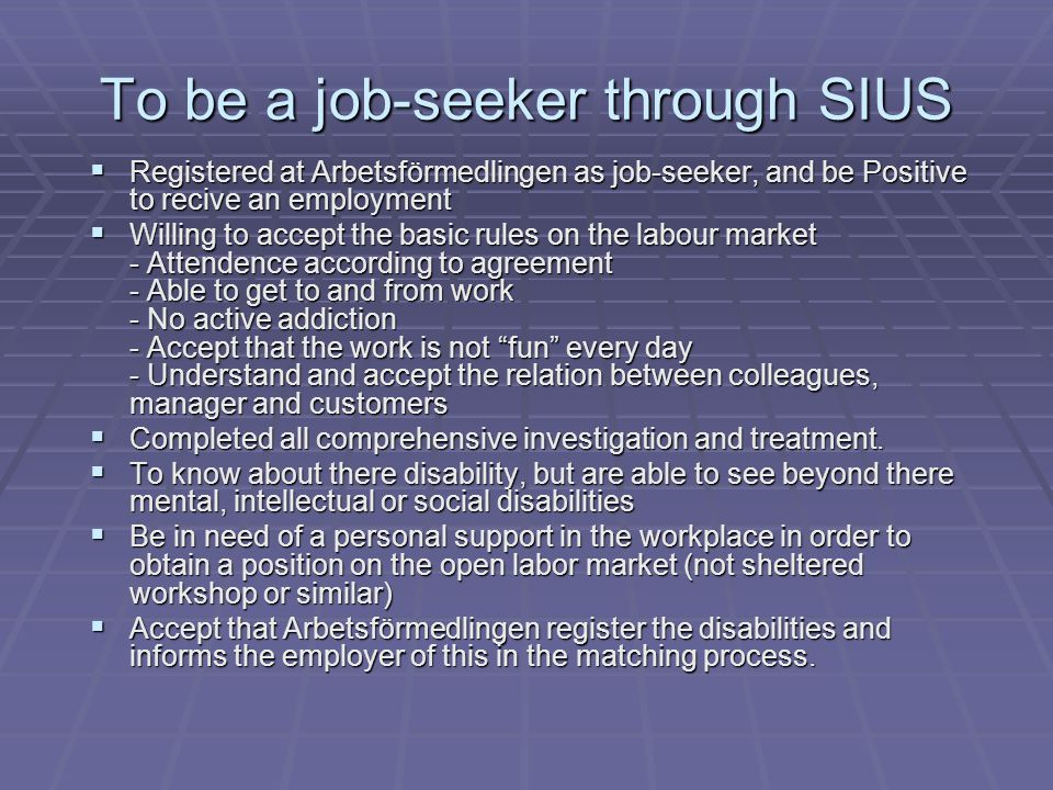 To be a job-seeker through SIUS