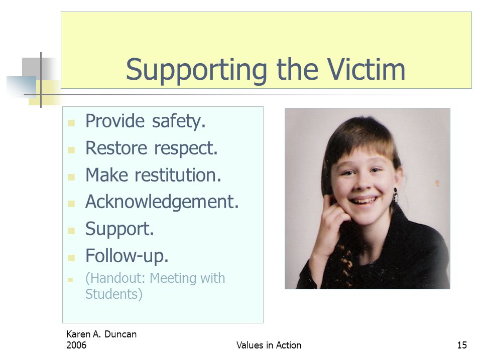 Supporting the Victim Provide safety. Restore respect.