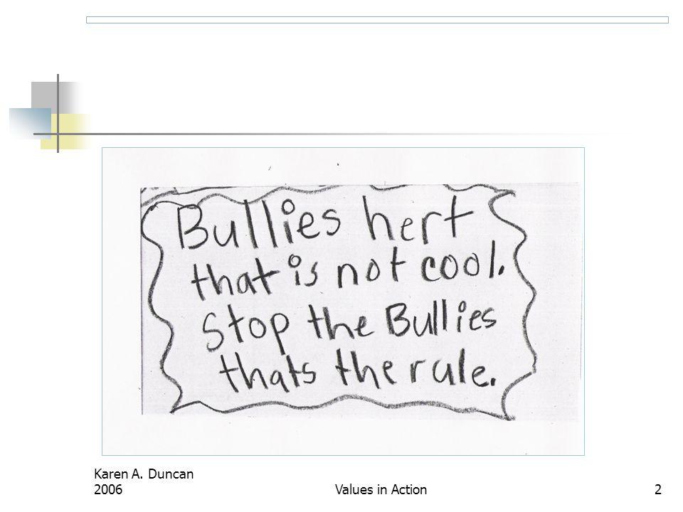 Karen A. Duncan 2006 Values in Action