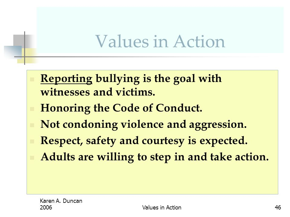 Values in Action Reporting bullying is the goal with witnesses and victims. Honoring the Code of Conduct.