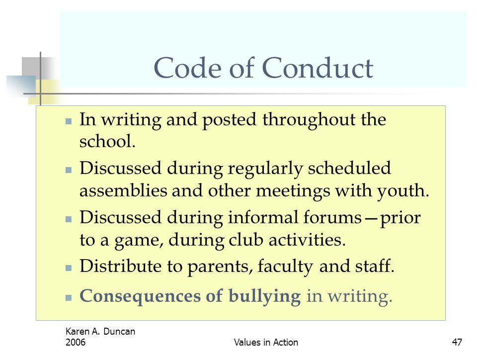 Code of Conduct In writing and posted throughout the school.