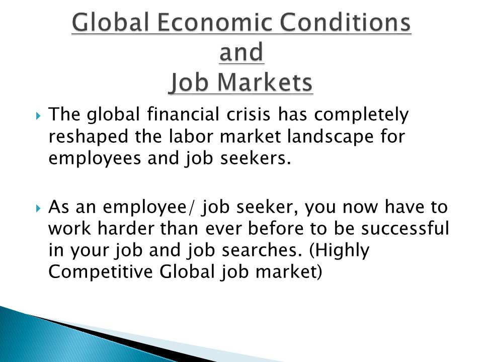 Global Economic Conditions and Job Markets