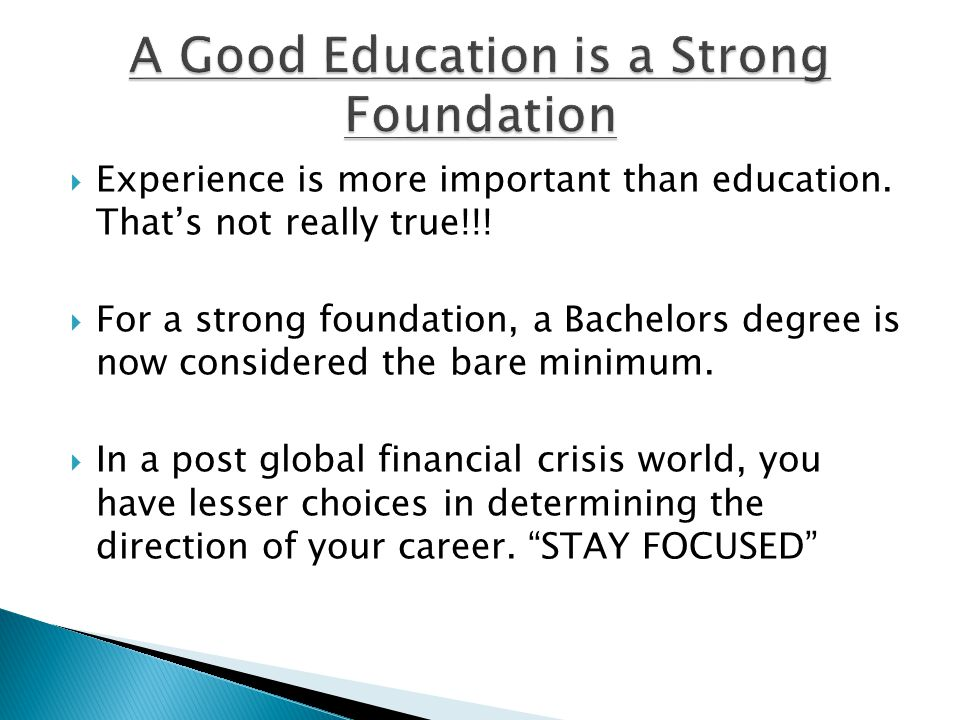 A Good Education is a Strong Foundation