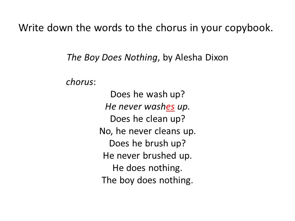 Write down the words to the chorus in your copybook.