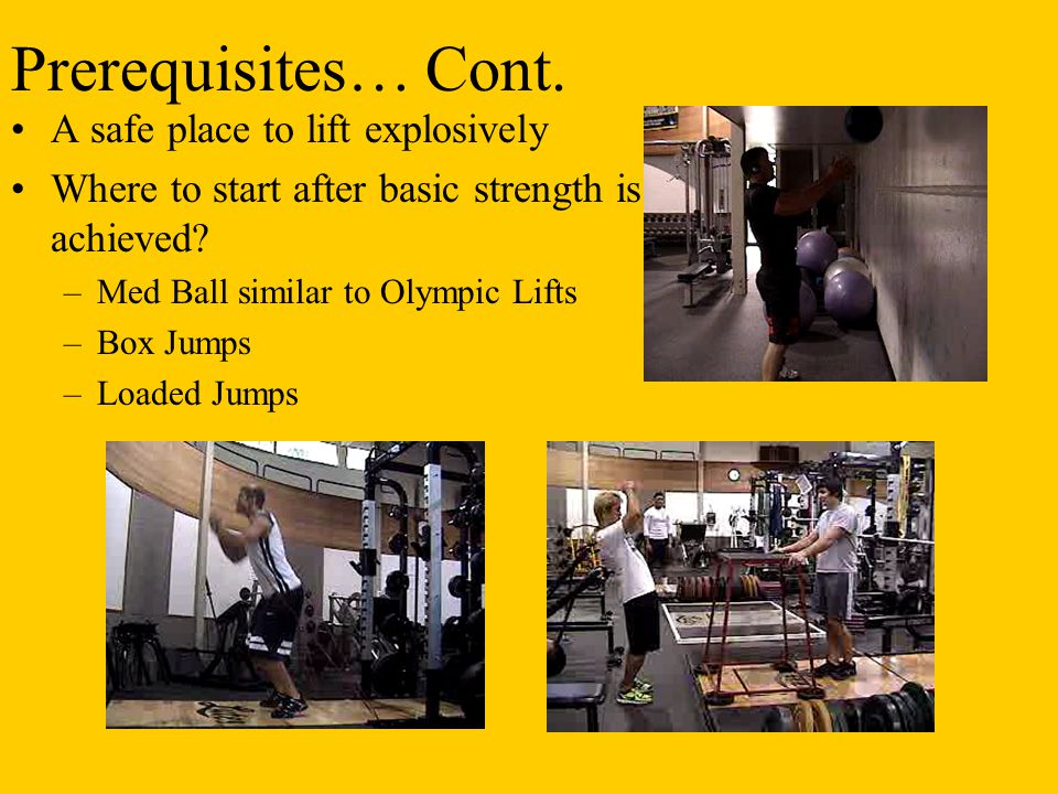 Prerequisites… Cont. A safe place to lift explosively