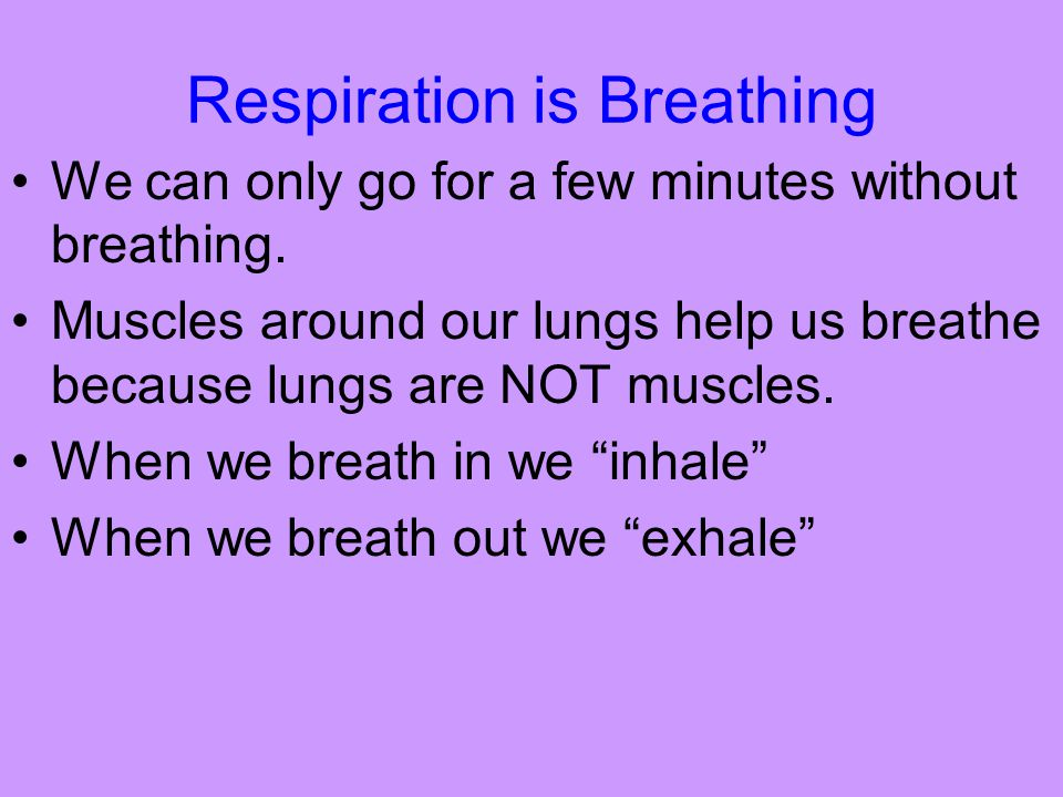 Respiration is Breathing