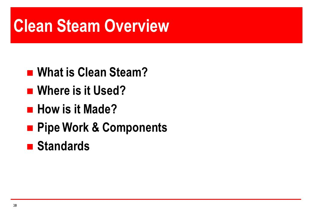 Clean Steam Overview What is Clean Steam Where is it Used