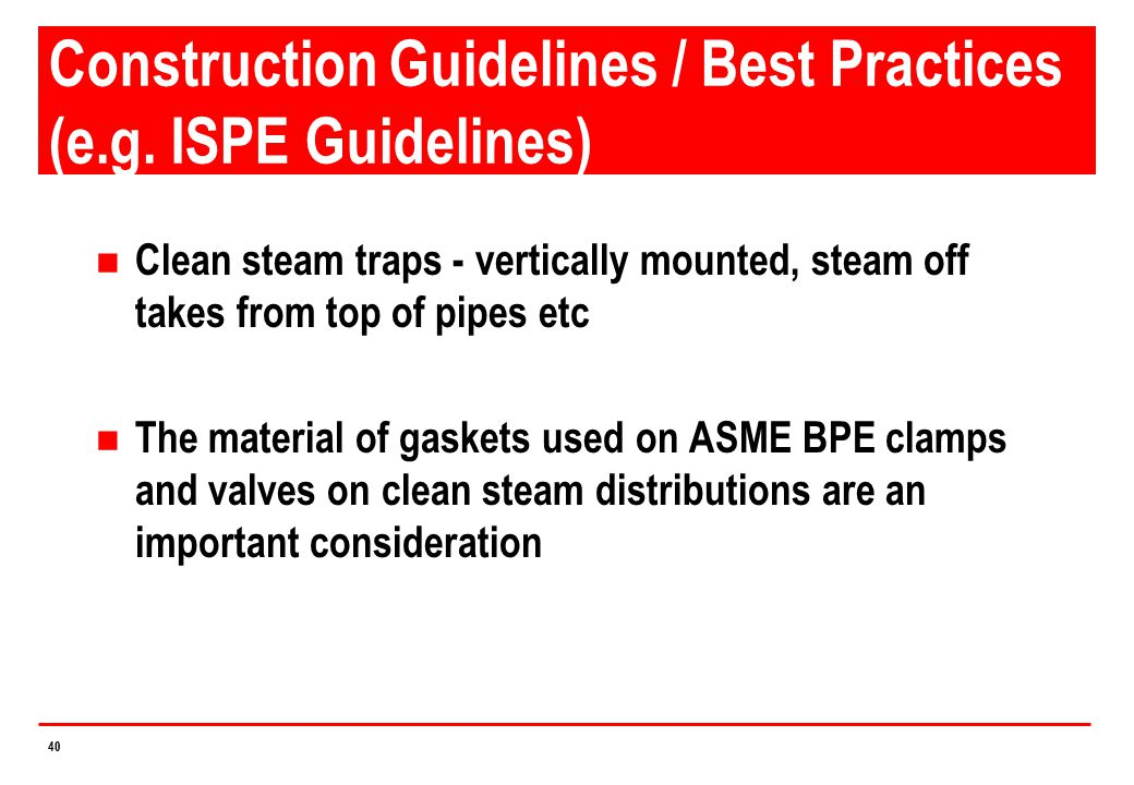 Construction Guidelines / Best Practices (e.g. ISPE Guidelines)