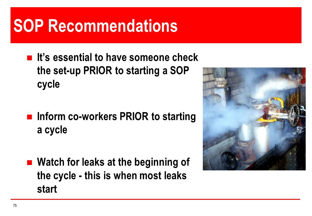 4/14/2017 SOP Recommendations. It's essential to have someone check the set-up PRIOR to starting a SOP cycle.