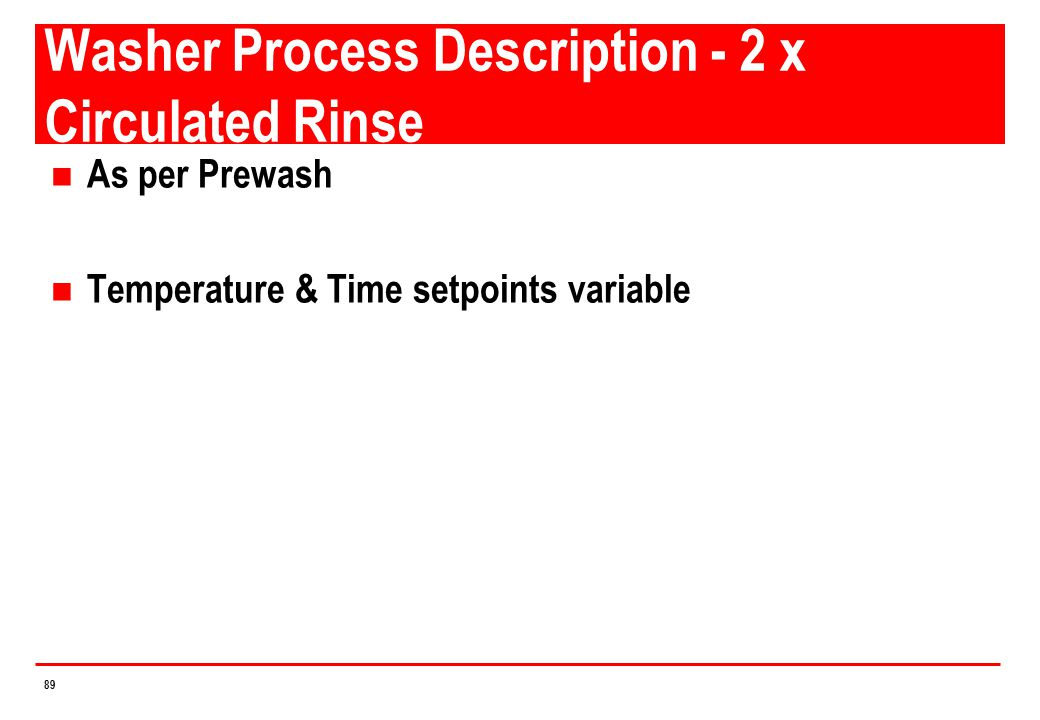 Washer Process Description - 2 x Circulated Rinse