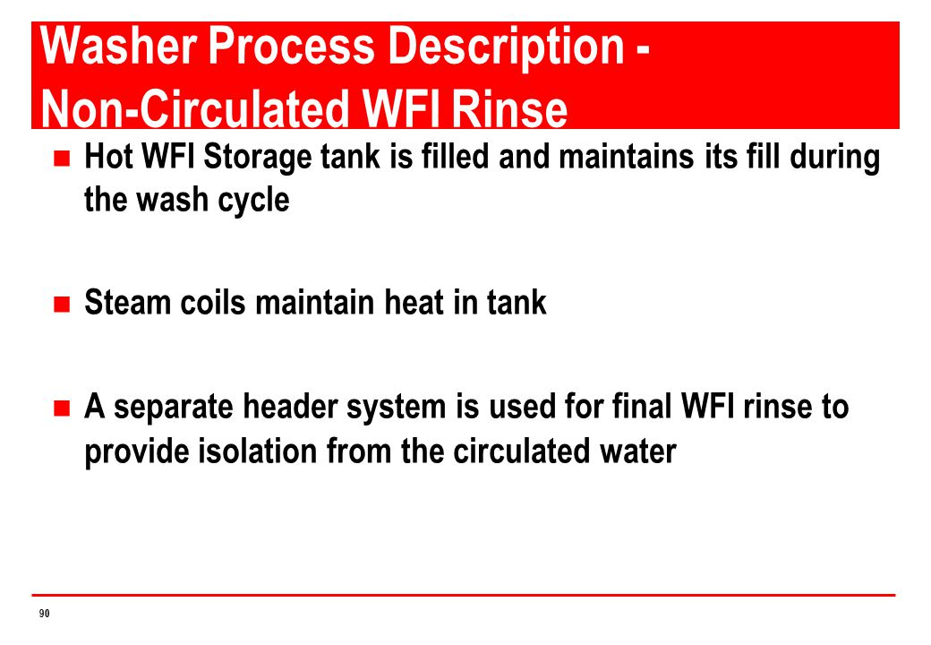 Washer Process Description - Non-Circulated WFI Rinse