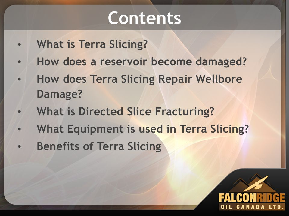 Contents What is Terra Slicing How does a reservoir become damaged