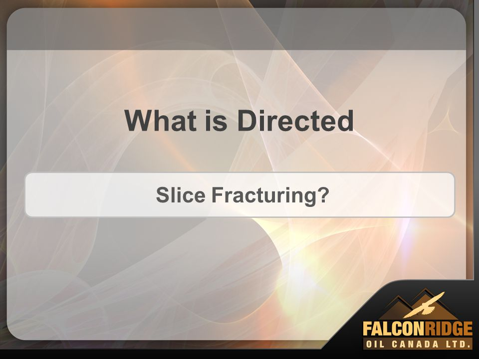 What is Directed Slice Fracturing