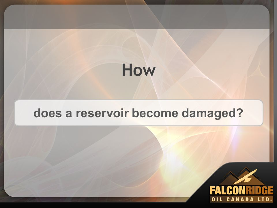 does a reservoir become damaged