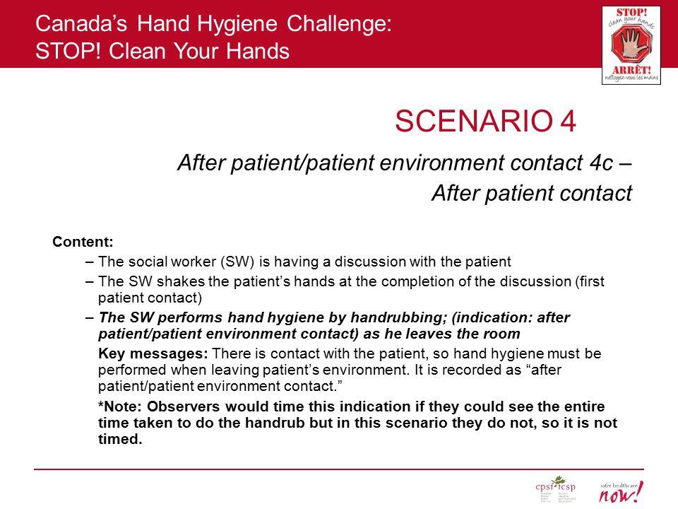 SCENARIO 4 After patient/patient environment contact 4c –