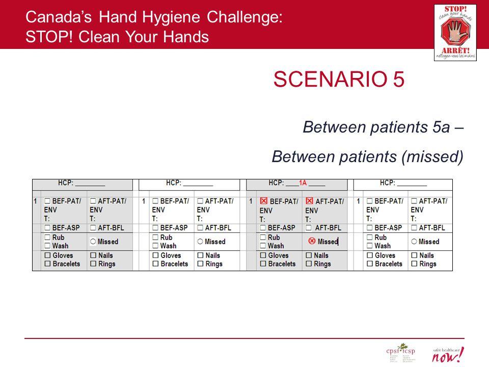 SCENARIO 5 Between patients 5a – Between patients (missed)