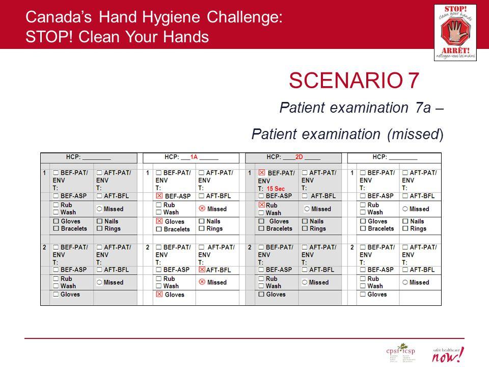 SCENARIO 7 Patient examination 7a – Patient examination (missed)