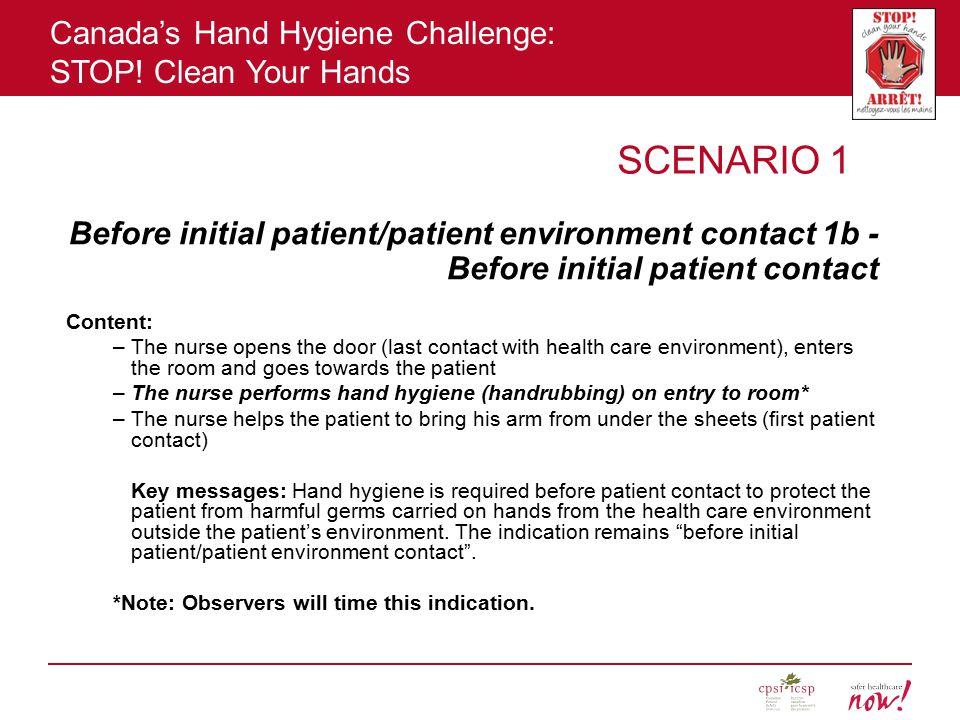 SCENARIO 1 Before initial patient/patient environment contact 1b - Before initial patient contact. Content: