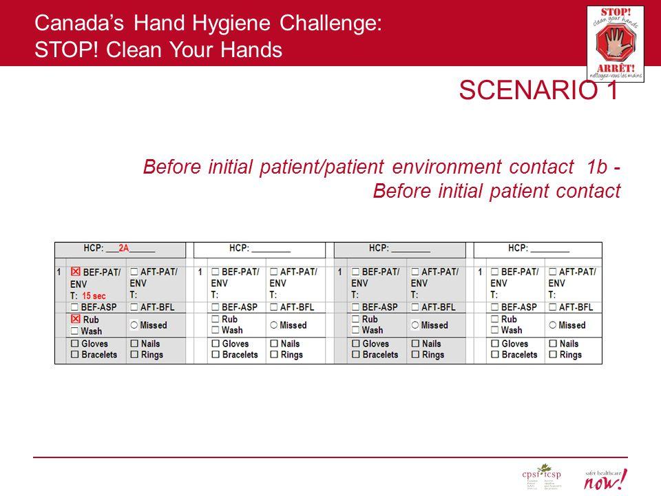 SCENARIO 1 Before initial patient/patient environment contact 1b - Before initial patient contact