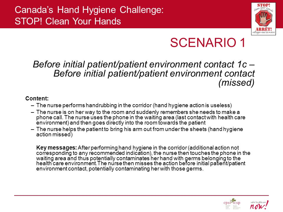 SCENARIO 1 Before initial patient/patient environment contact 1c – Before initial patient/patient environment contact (missed)