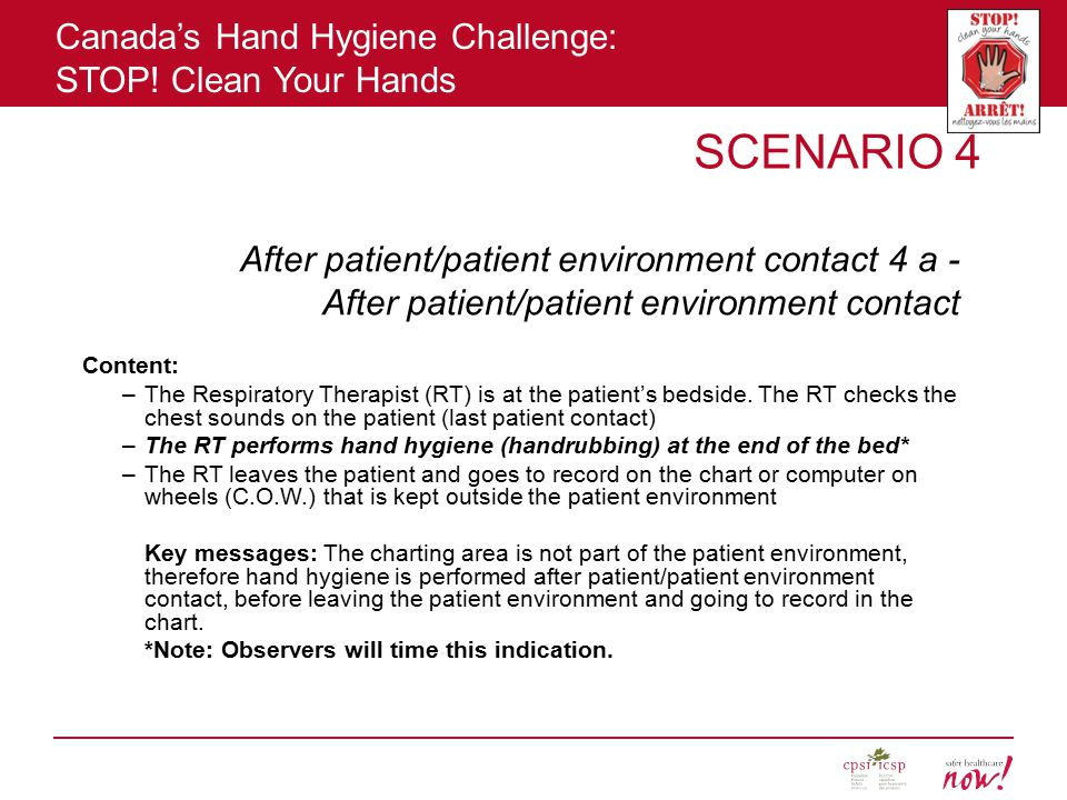 SCENARIO 4 After patient/patient environment contact 4 a -