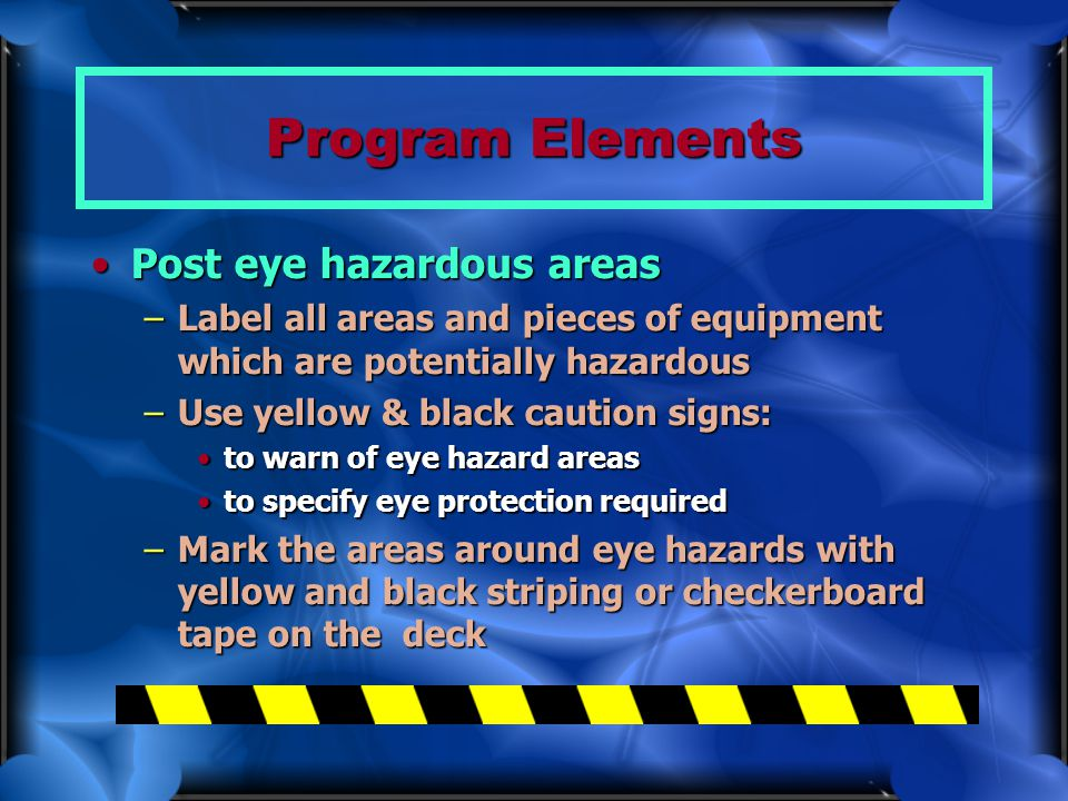 Program Elements Post eye hazardous areas