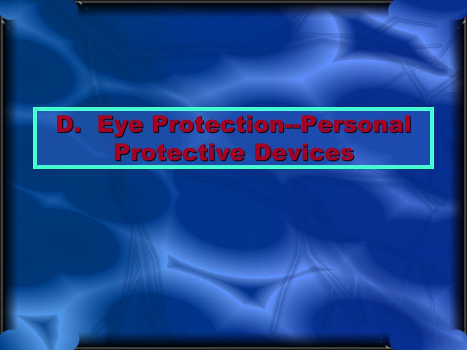 D. Eye Protection--Personal Protective Devices