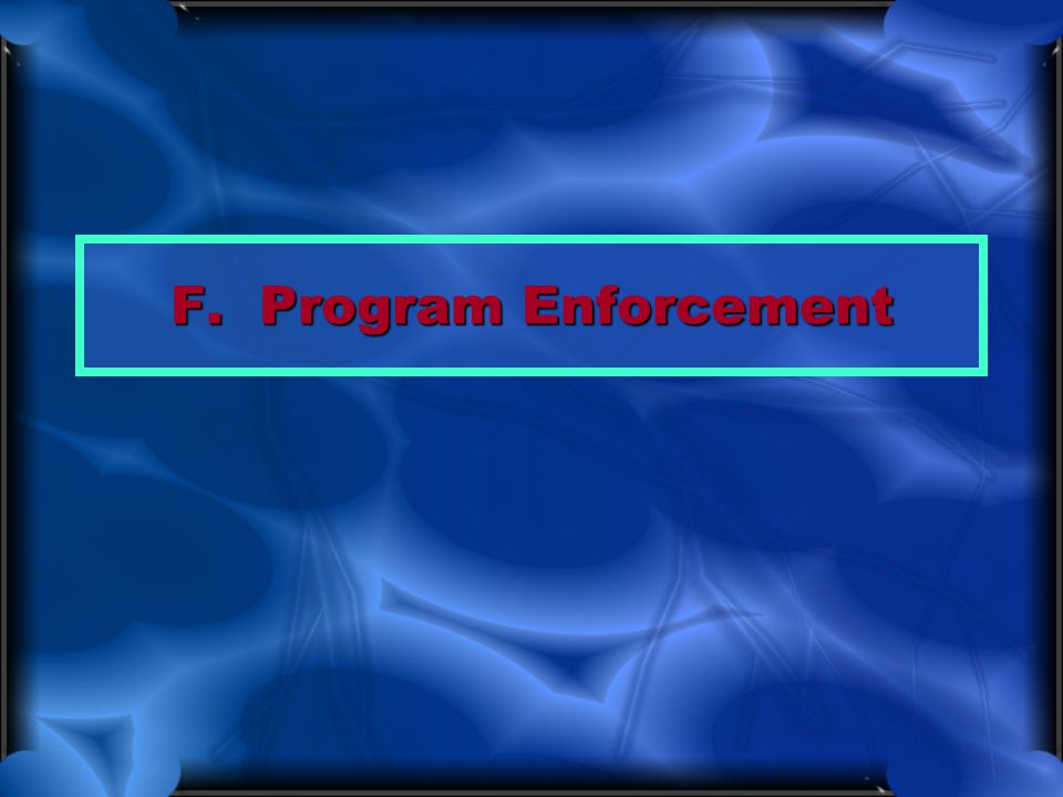 F. Program Enforcement