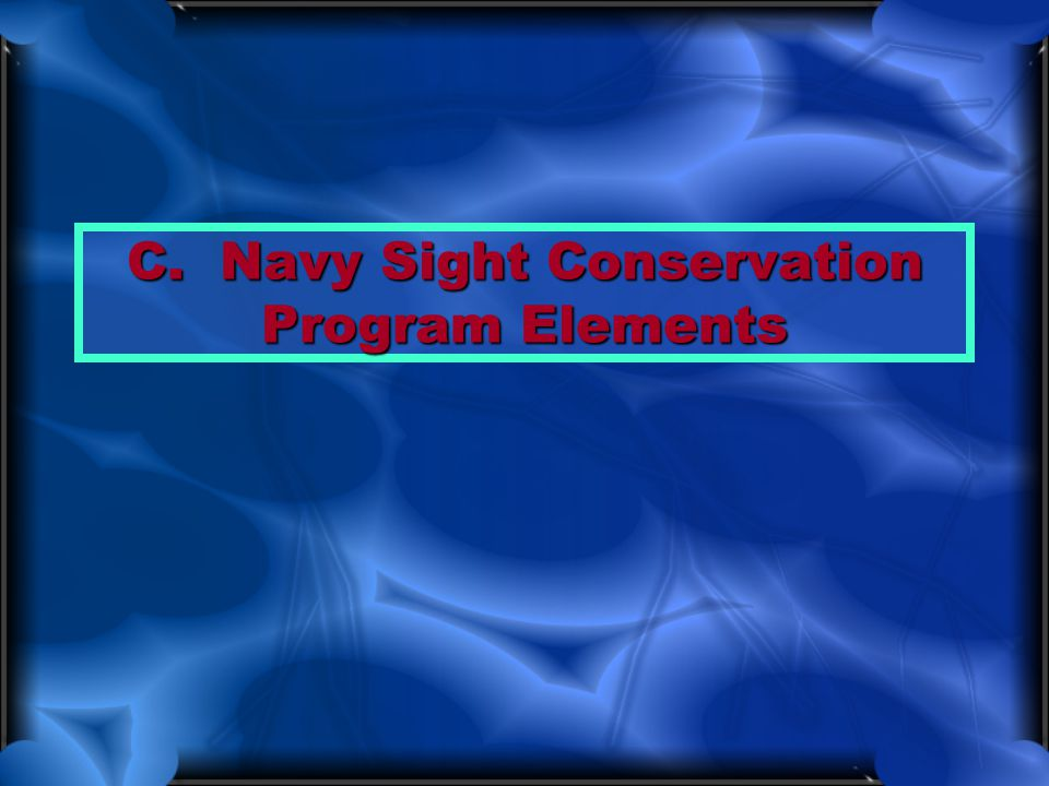 C. Navy Sight Conservation Program Elements