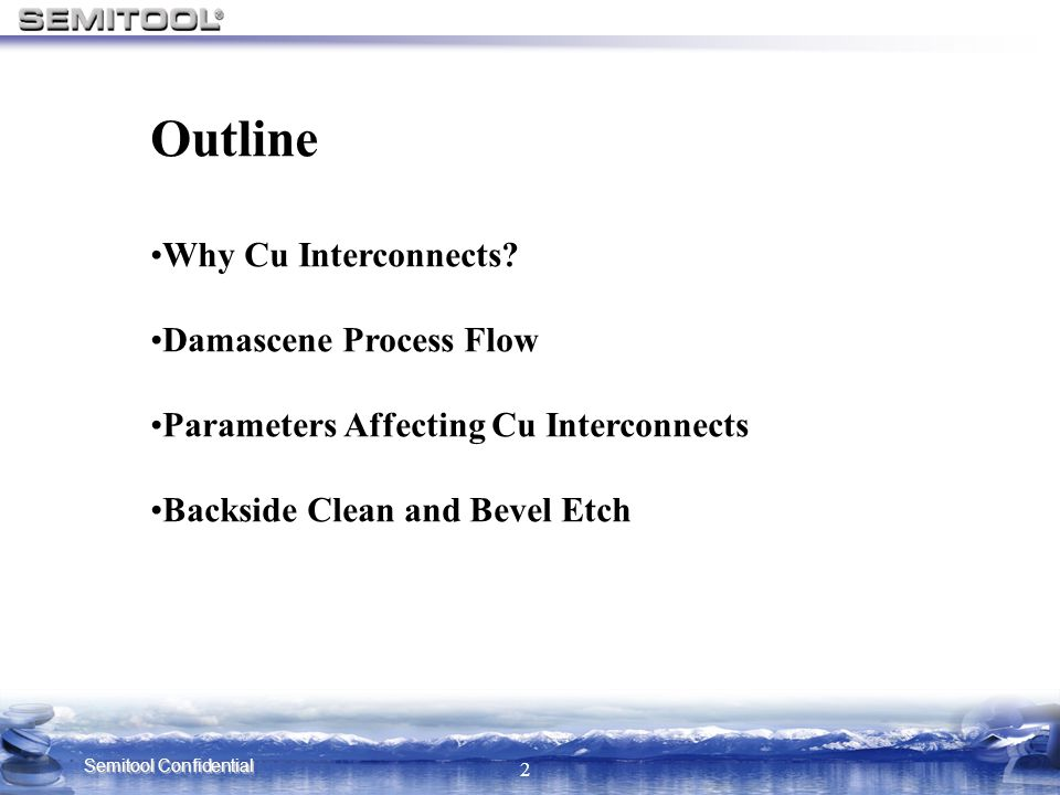 Outline Why Cu Interconnects Damascene Process Flow