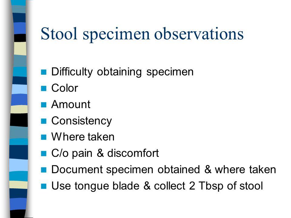 Stool specimen observations