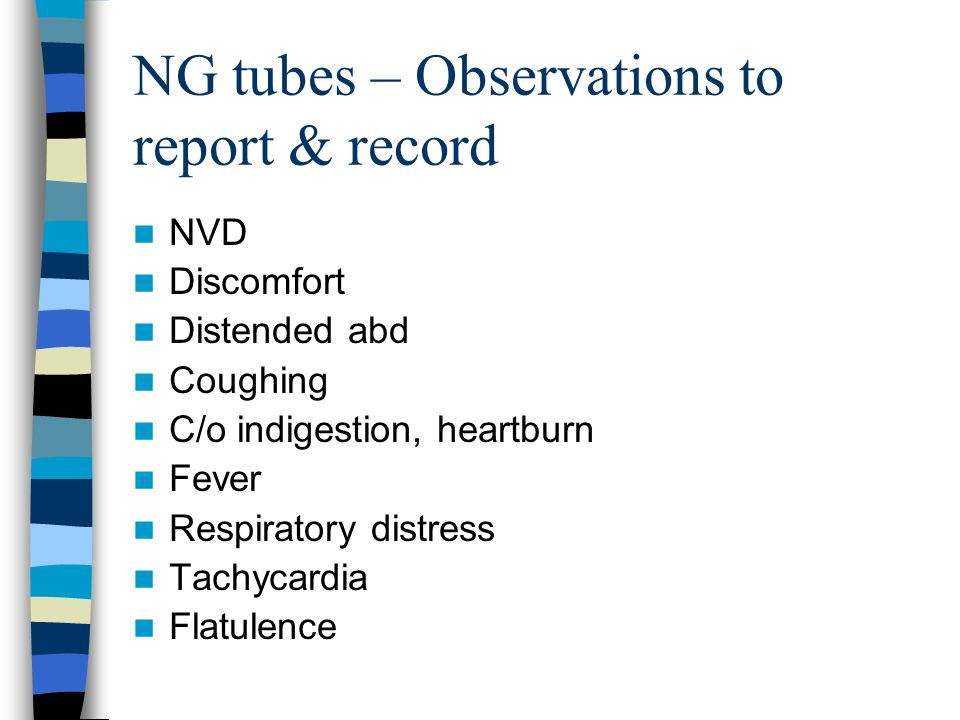 NG tubes – Observations to report & record