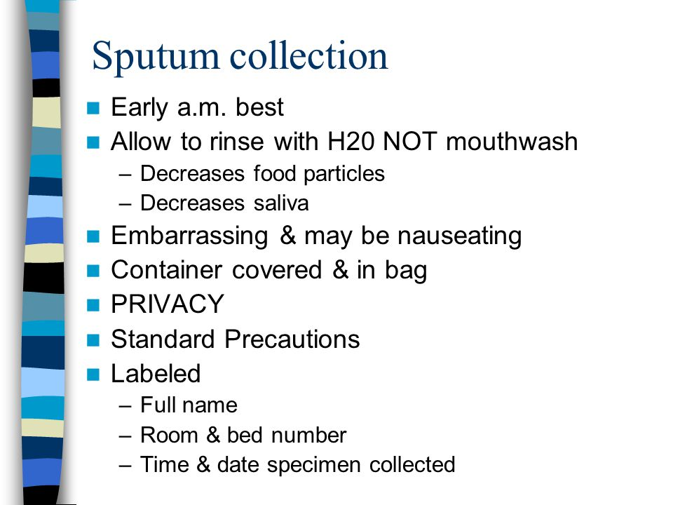 Sputum collection Early a.m. best