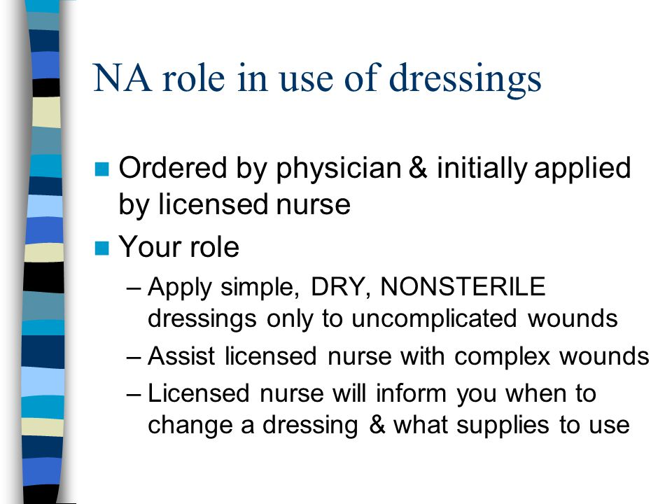 NA role in use of dressings