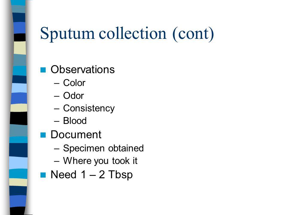 Sputum collection (cont)