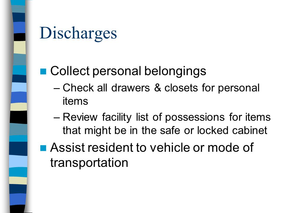 Discharges Collect personal belongings