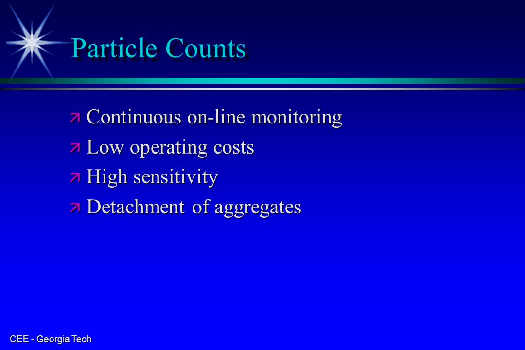 Particle Counts Continuous on-line monitoring Low operating costs