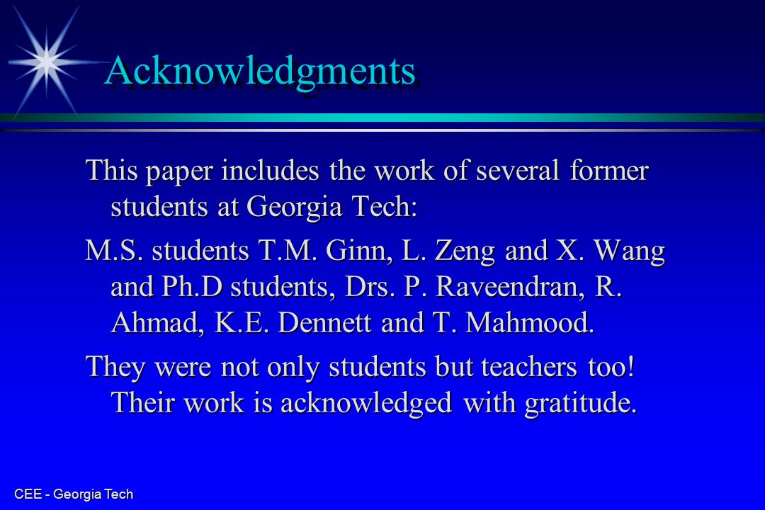 Acknowledgments This paper includes the work of several former students at Georgia Tech: