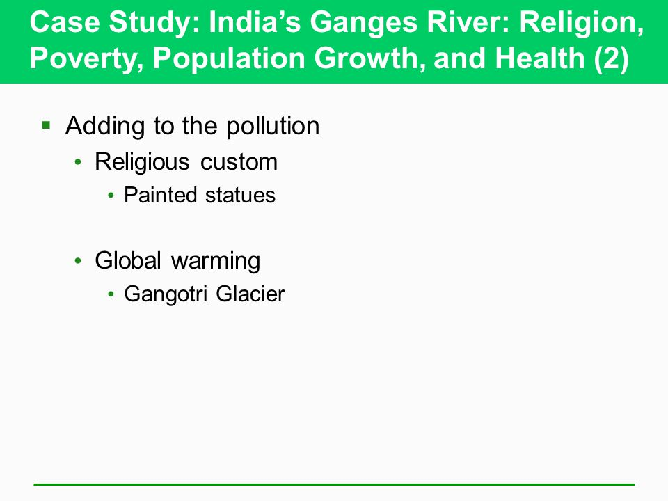 Case Study: India's Ganges River: Religion, Poverty, Population Growth, and Health (2)