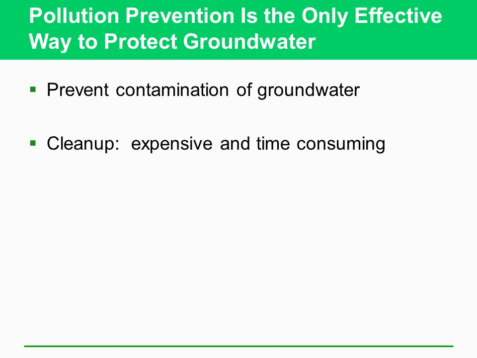 Pollution Prevention Is the Only Effective Way to Protect Groundwater