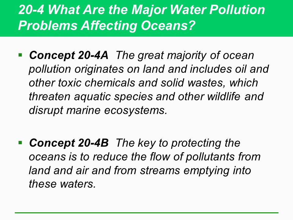 20-4 What Are the Major Water Pollution Problems Affecting Oceans